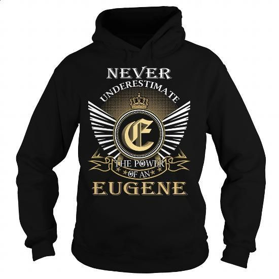 EUGENE - #funny tshirts #men shirts. BUY NOW => https://www.sunfrog.com/Names/EUGENE-100200182-Black-Hoodie.html?id=60505