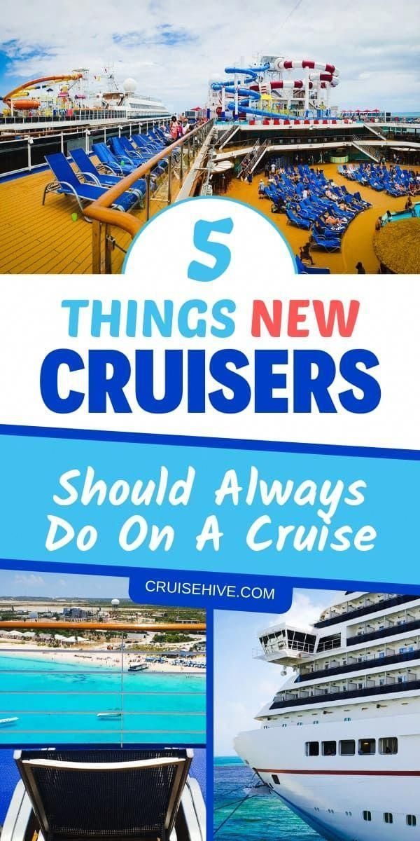5 Things New Cruisers Should Always Do On A Cruise In 2020 Cruise Travel Cruise Planning Romantic Cruise