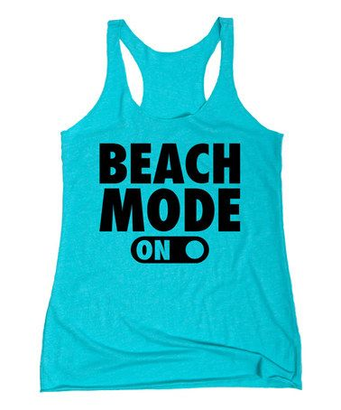 Another great find on #zulily! Blue 'Beach Mode On' Racerback Tank by Board Life #zulilyfinds