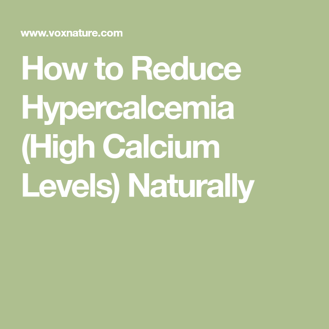 ad5b6eb057355758435851eb30198336 - How To Get Rid Of Excess Calcium In The Body