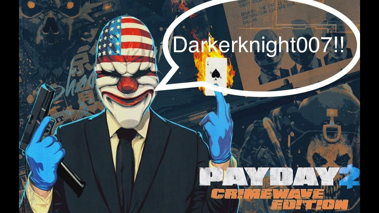 Darkerknight007 Streaming PayDay2 - YouTube | 007 Streaming