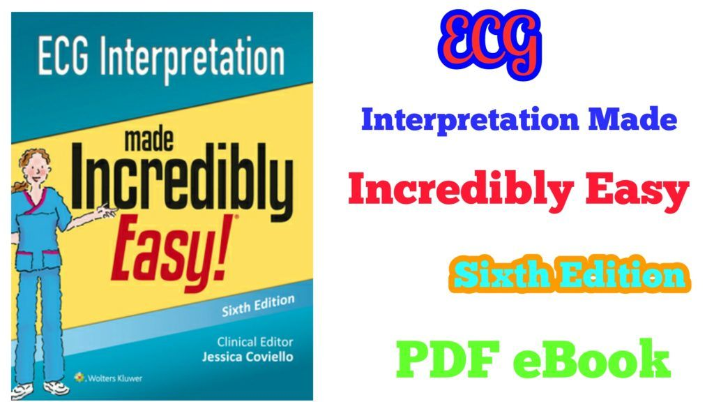 ECG Interpretation Made Incredibly Easy 6th Edition PDF ...