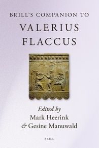 Brill's companion to Valerius Flaccus / edited by Mark Heerink and Gesine Manuwald - Leiden ; Boston : Brill, cop. 2014