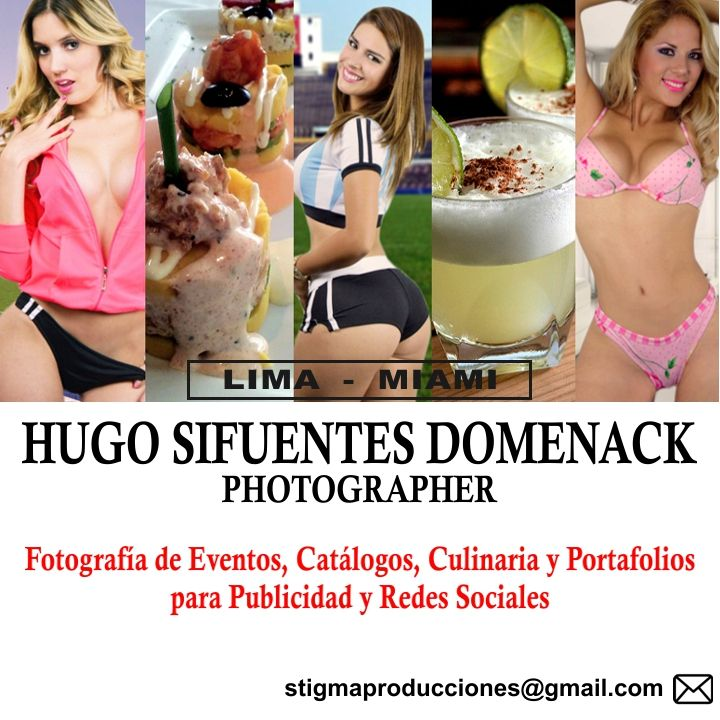 Photographer and Edition: Hugo Sifuentes Domenack Models, Events and Social Photography (LIMA - MIAMI) PRENSA Y CONTRATOS: stigmaproducciones@gmail.com #Models #Promotions #Book #Portfolios #Culinary #Catalogs #Menus #Lima #Miami