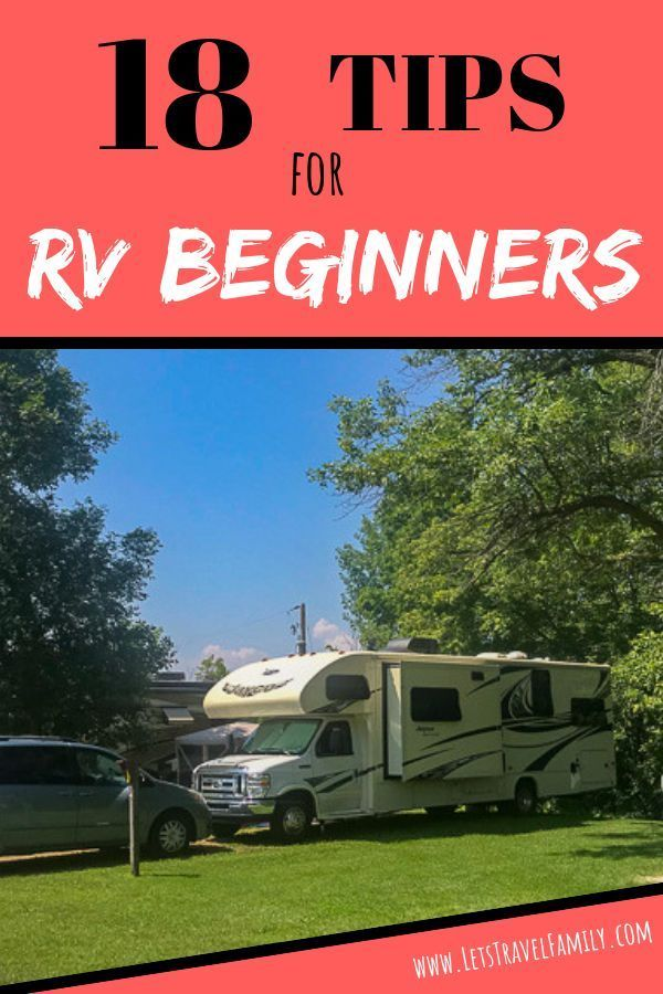 RVing For Beginners – 18 Tips To Help You Start - Let's Travel Family
