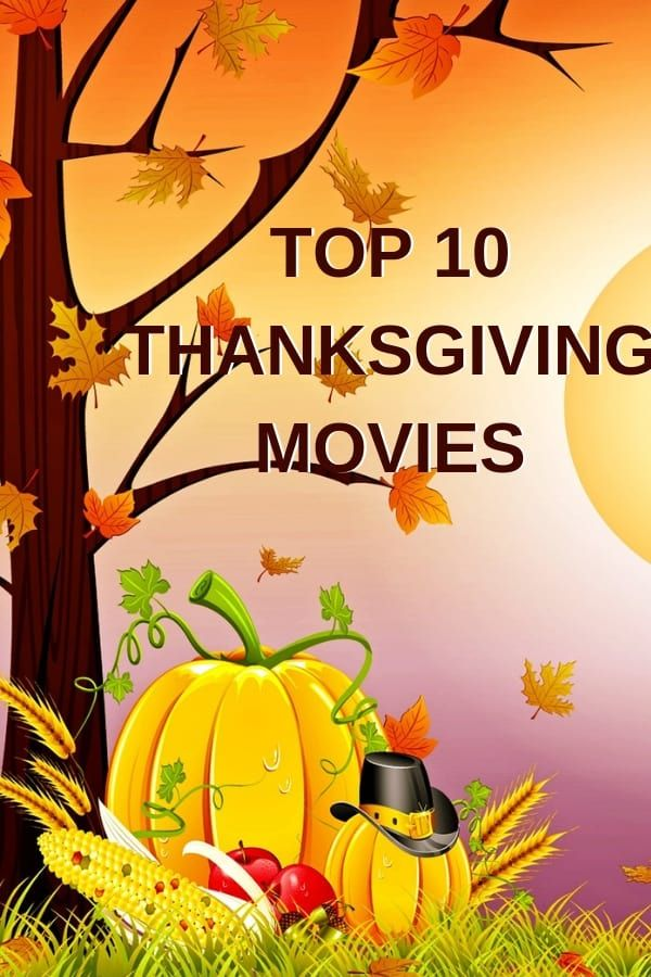 Top 10 Thanksgiving Movies That You Absolutely Can't Miss