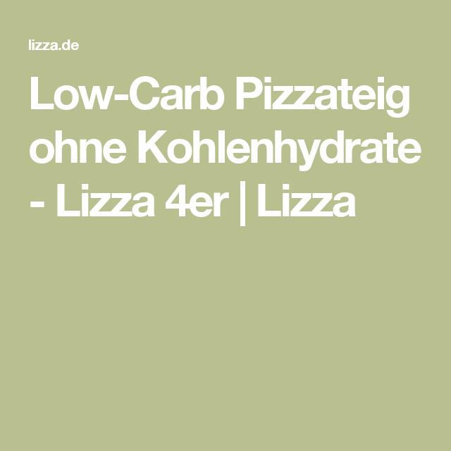 Low-Carb Pizzateig ohne Kohlenhydrate - Lizza 4er | Lizza