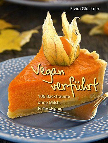 Vegan verführt!: 100 Backträume ohne Milch, Ei und Honig ... https://www.amazon.de/dp/3926696508/ref=cm_sw_r_pi_dp_x_gAHLyb1PP78ES