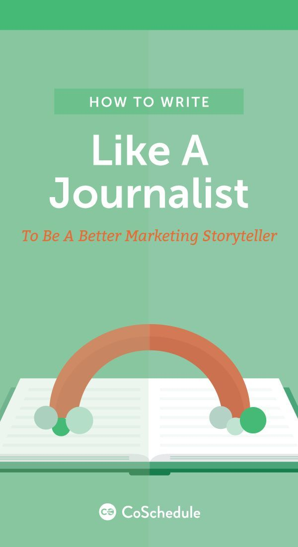 Become A Better Storyteller With These Tips Http Coschedule Com Blog How To Write Like A Journalist Utm Campai Business Writing Writing Jobs Content Writing