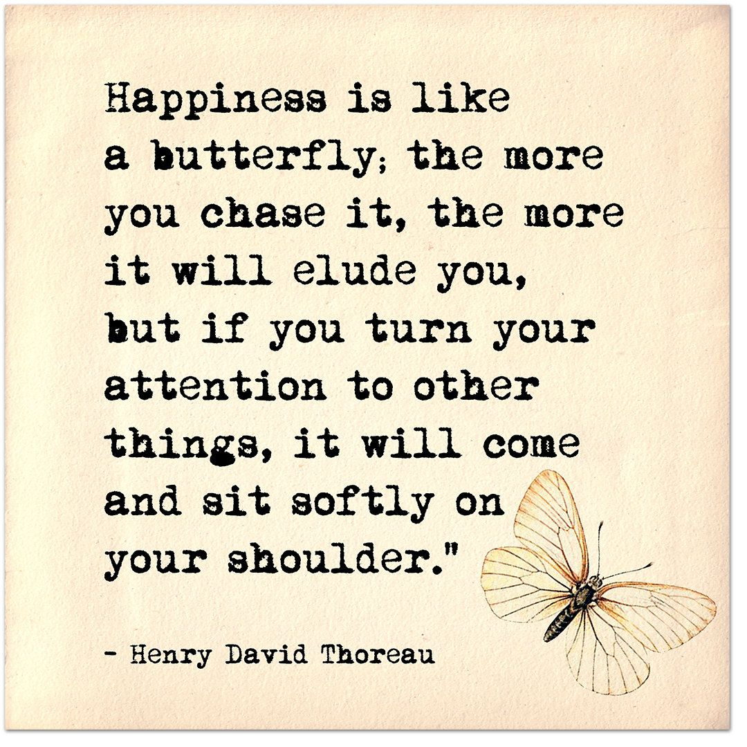 Happiness Is Like A Butterfly Henry David Thoreau Inspirational