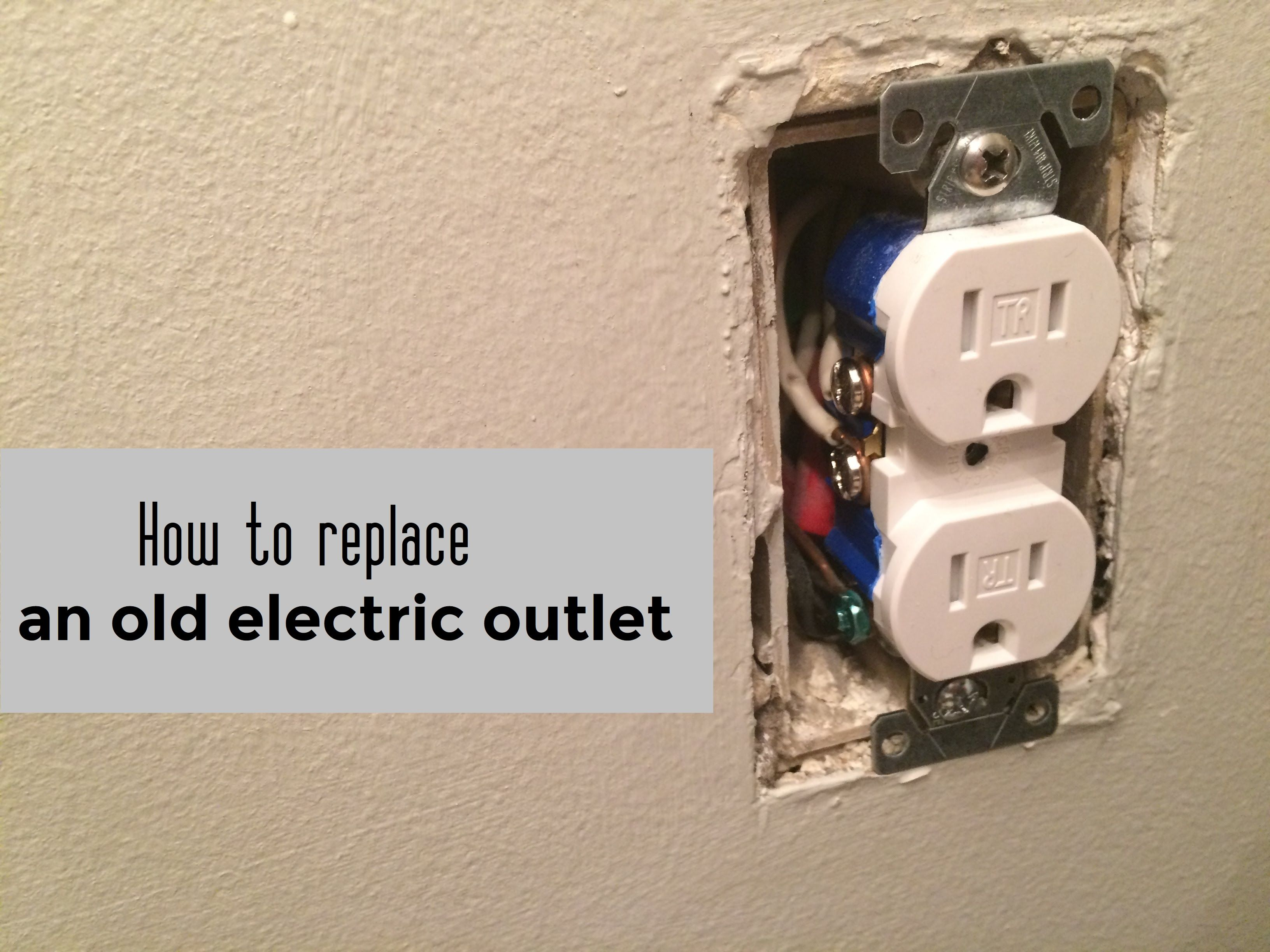 how to replace an old electric outlet diy doityourself outlet electrical electric [ 3264 x 2448 Pixel ]
