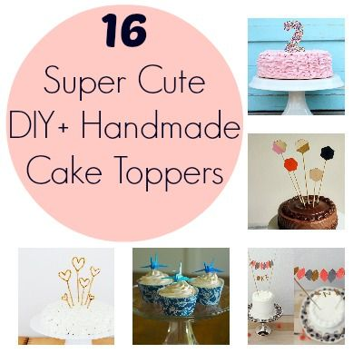 DIY and Handmade Cake Toppers For Babys First Birthday Cake