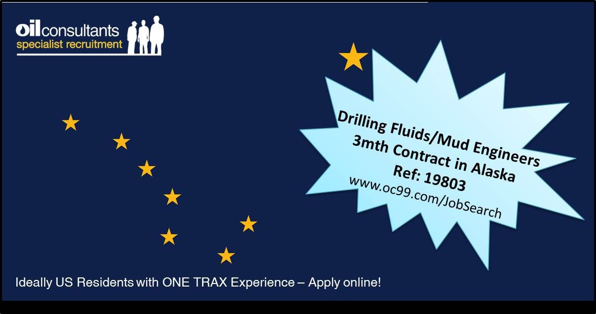 Drilling fluidsmud engineers 3 month contract in alaska