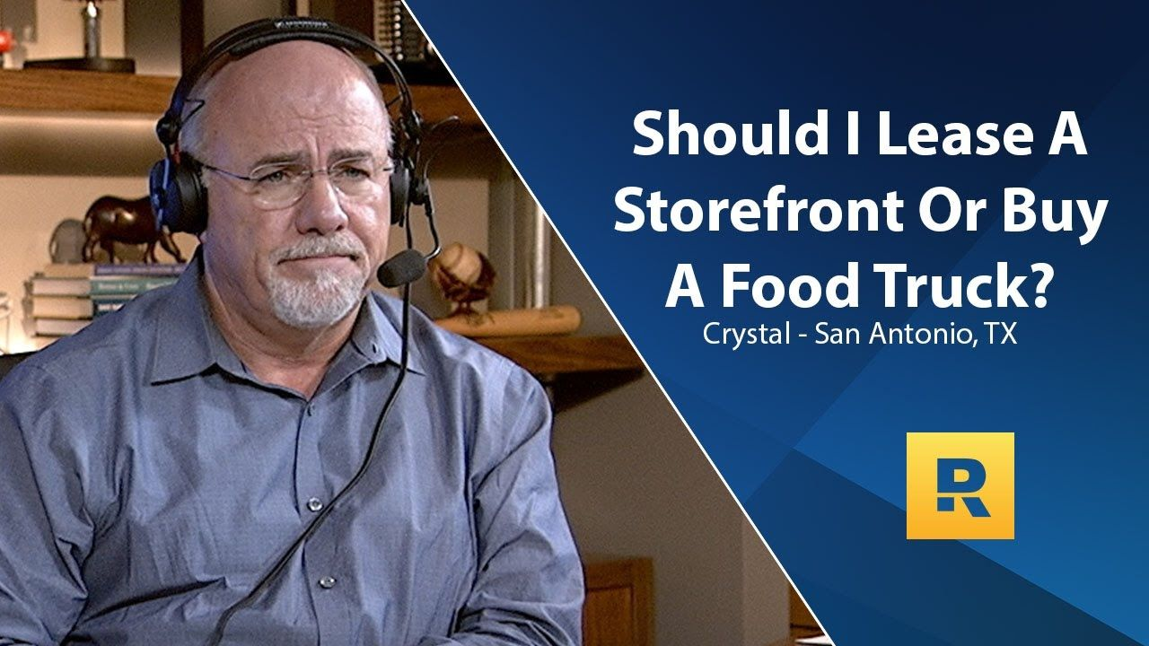 Should I Lease A Storefront Or Buy A Food Truck Dave Ramsey Life Insurance Policy Lost My Job