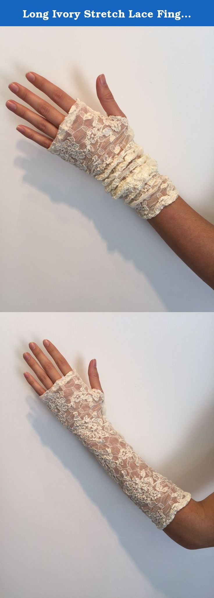 """Long Ivory Stretch Lace Fingerless Gloves. One Size Fits All. Bridal. These long ivory, fingerless gloves are made from stretch, lace fabric, extending to the elbow. Comfortable and soft. Unique and fun to wear. Ideal for any bride. One of a kind, hand made item. Easy on/off. Place your hand through the center and your thumb into the hole Ideal for warmth and a beautiful finish for a sleeveless/strapless outfit. The finished length measures 12"""" A true fashion item. One size fits all. Hand..."""