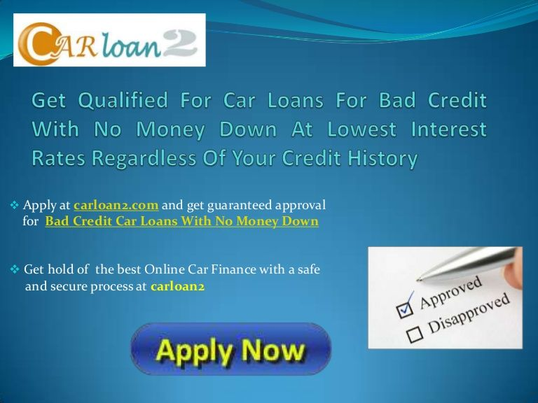 Car Loans For Bad Credit With No Money Down Loans For Bad Credit