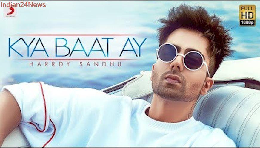 Harrdy Sandhu Kya Baat Ay Jaani B Praak Arvindr Khaira Official Music Video Hardy Sandhu Songs Mp3 Song Download