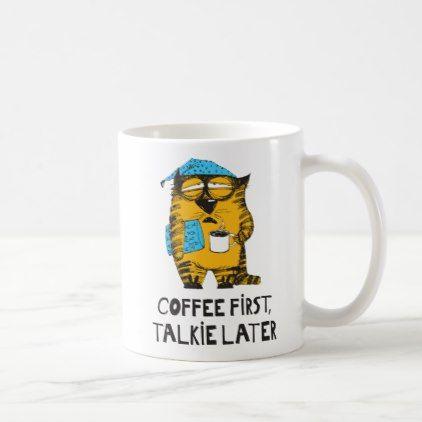 Coffee First Talkie Later Coffee Mug Decor Gifts Diy Home Living Cyo Giftidea Mugs Custom Coffee Coffee Gifts