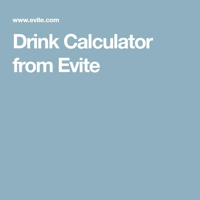 Drink Calculator From Evite Drinks Calculator Diy Wedding Planning