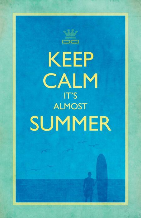 Almost Summer · Keep Calm SayingsFun ...