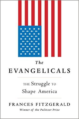 The Evangelicals: The Struggle to Shape America: Frances FitzGerald: 9781439131336
