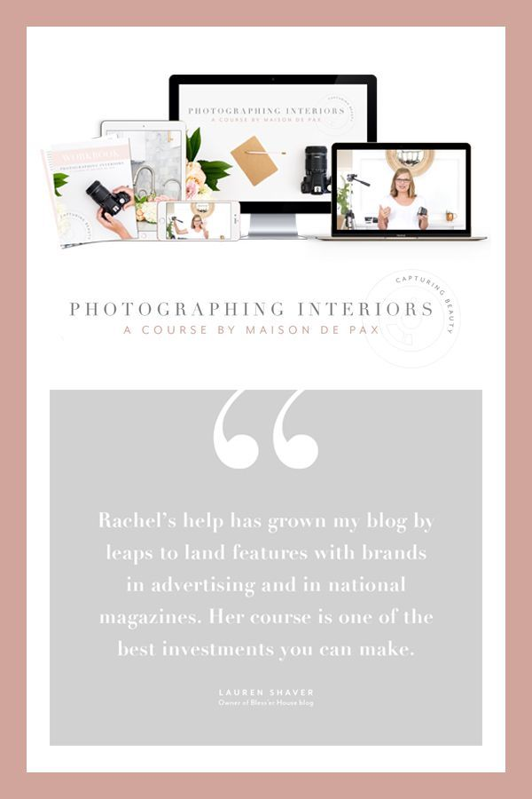 Photographing Interiors Course Blogger Home Projects We Love