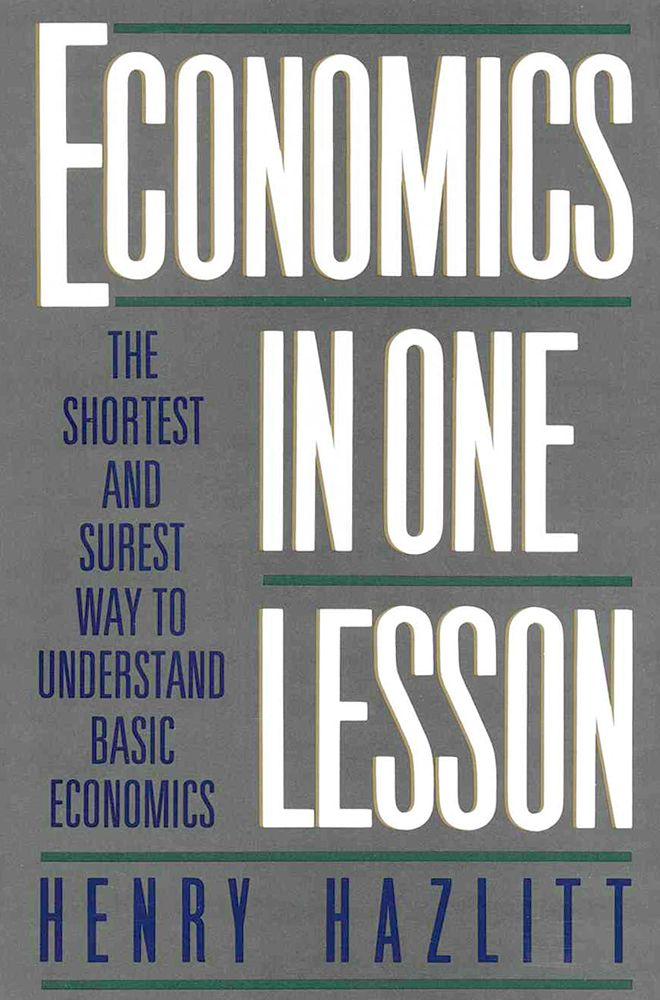 Economics In One Lesson Education Economics Economics Lessons