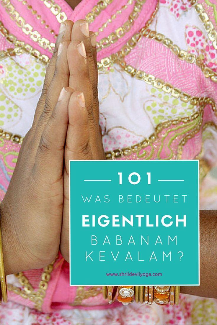 Was bedeutet eigentlich Baba nam kevalam? | Yoga | Pinterest | Yoga