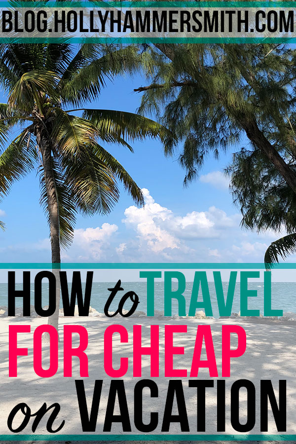 How to Travel Cheap on Vacation 16 Ways  Cheap travel, Travel jobs, Travel