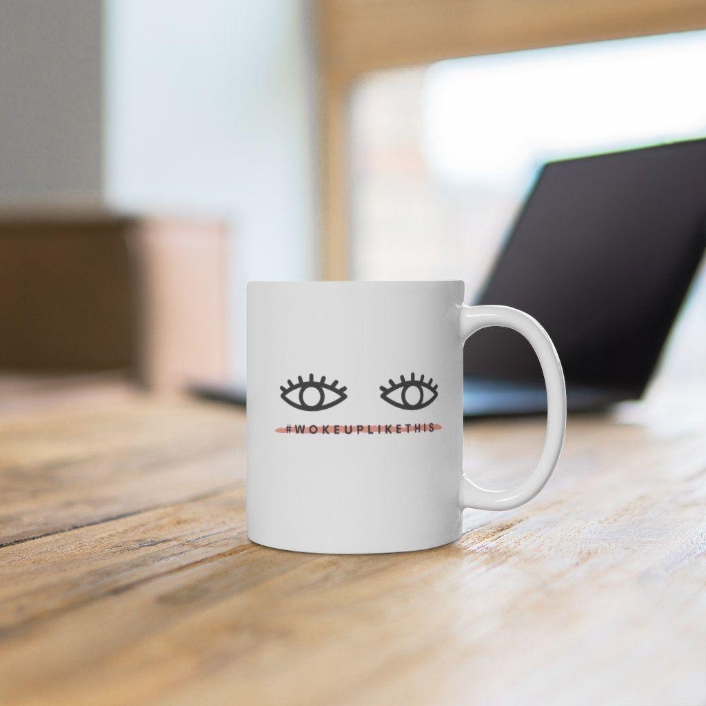 coffee mug   ceramic mugs   funny coffee mug   i woke up like this