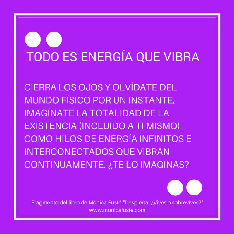 Todo es energía que vibra