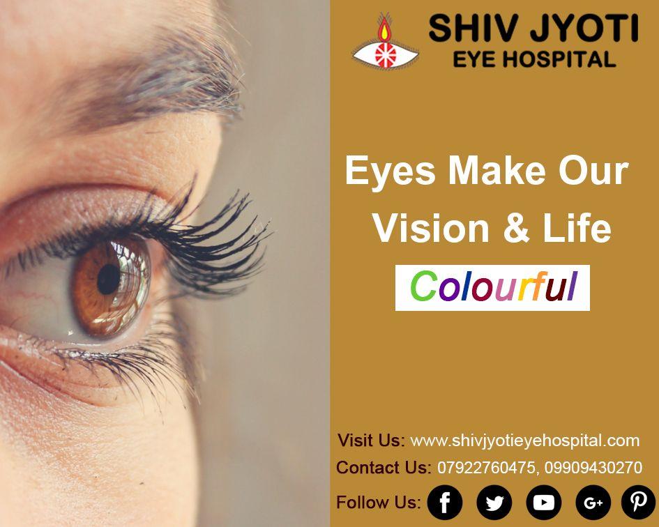 Eyes Make Our Vision And Life Colourful Eye Care Lasik Eye Surgery Eye Treatment