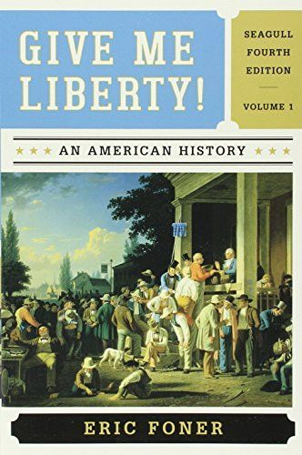 Give Me Liberty! and Voices of Freedom (Seagull Fourth Edition) (Vol. 1)