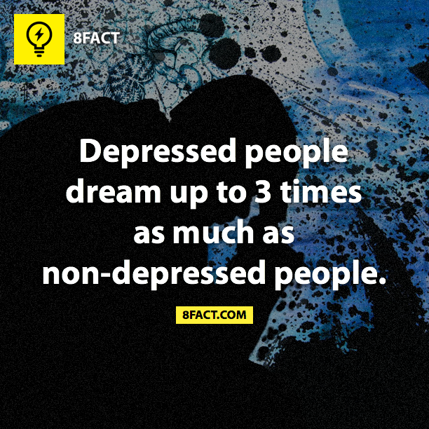 Depressed People Dream Up To 3 Times As Much Non Peoplewow Didnt Know Ive Been Dreaming Some Crazy Shit Lately