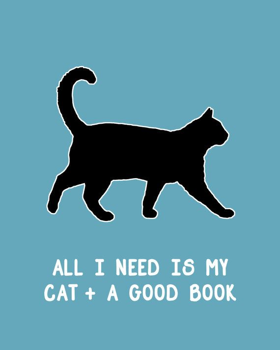 """Customizable Cat Silhouette with the words """"All I Need Is My Cat & A Good Book"""". $15.00 USD @ 5x7, $25 @ 8x10.  #Books #Cat #Christmas #Art"""