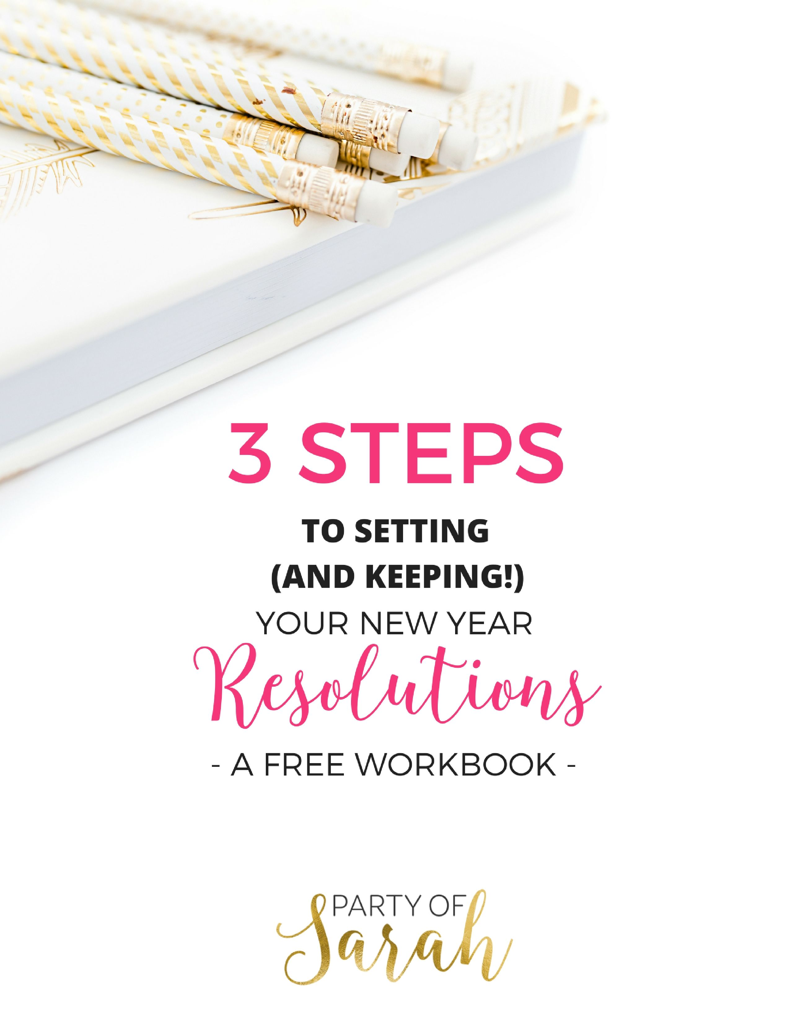 3 Steps To Setting And Keeping Your New Year