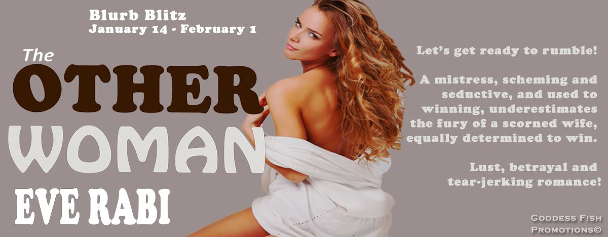Read An Excerpt Of The Other Woman By Eve Rabi Goddess Fish Promotions Presents Romantic Suspense Contemporary Romance Romantic Suspense Women Other Woman