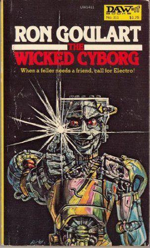 The Wicked Cyborg by Ron Goulart https://goo.gl/p7hYsi
