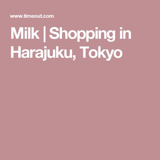 Milk | Shopping in Harajuku, Tokyo