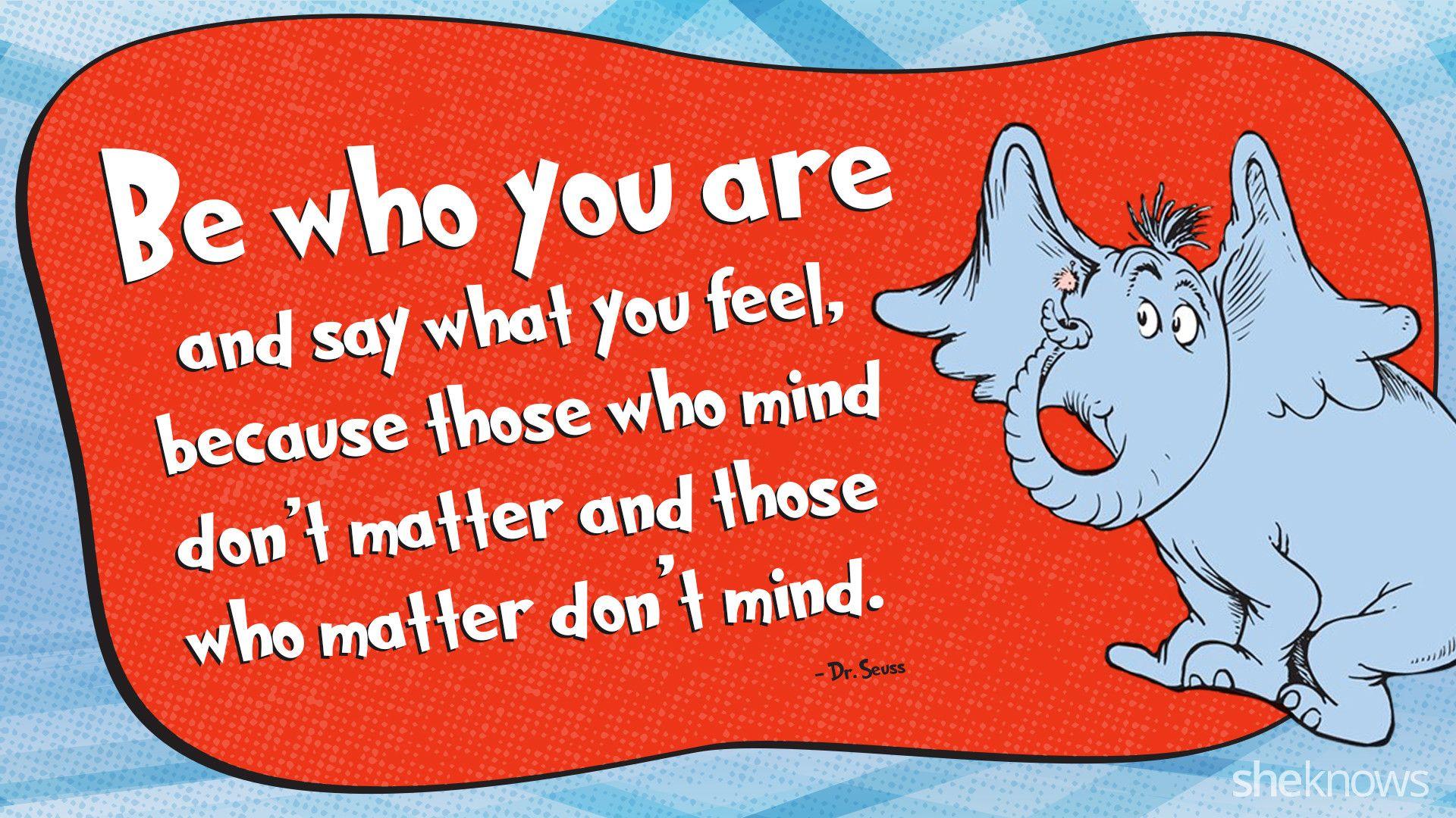 Dr Seuss Quotes Every Little Kid Should Hear Seuss Quotes Dr
