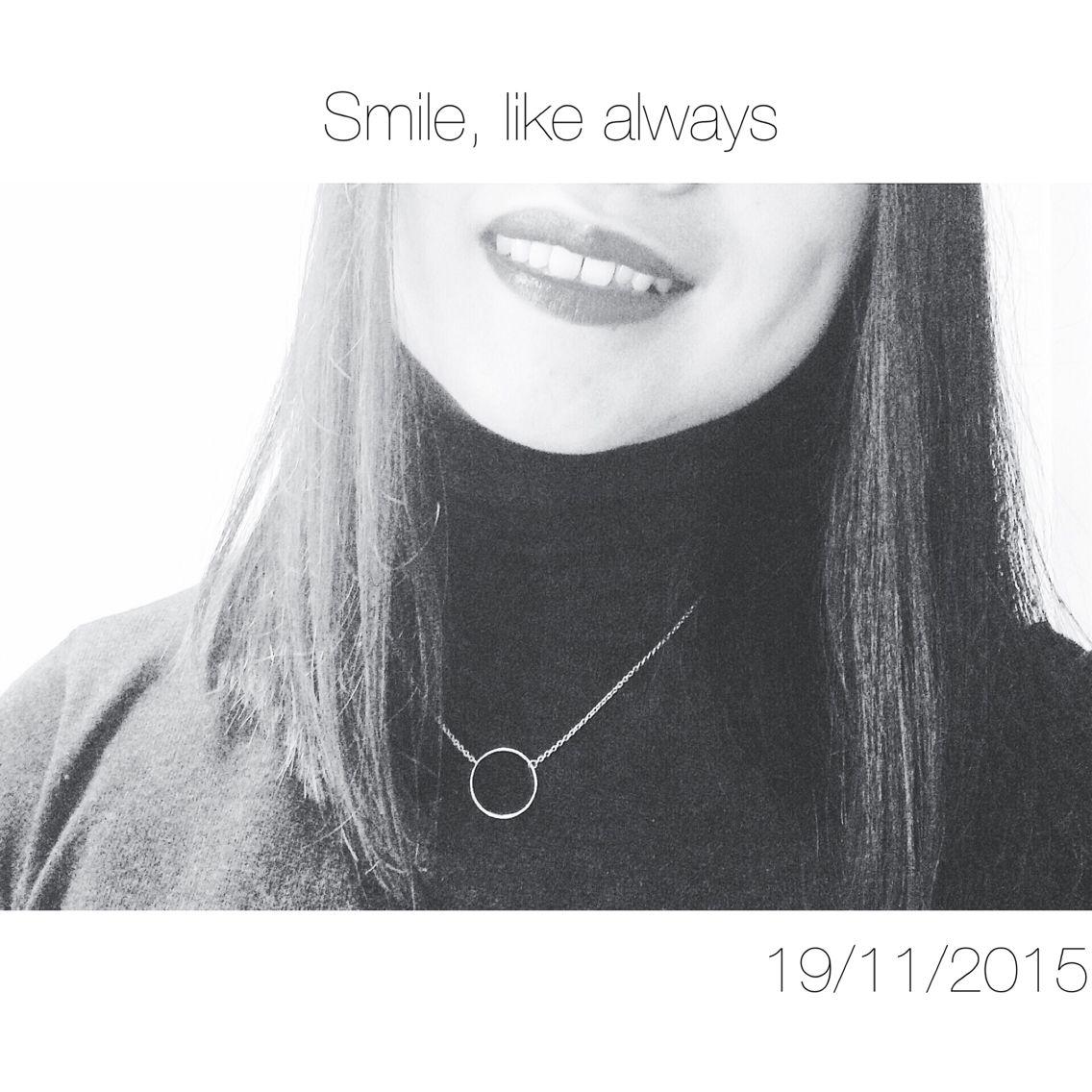 Smile, like always