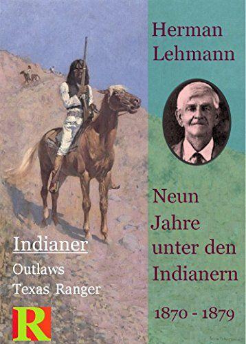 Neun Jahre Unter Den Indianern 1870 1879 Nine Years Among The Indians 1870 1879 Unter Den Neun Jahre Bucher Buch Bestseller Filme Deutsch