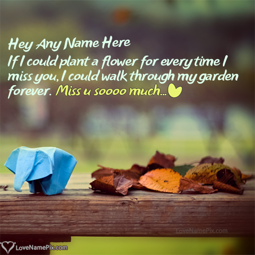 Write Name On I Miss U Messages For Lover Picture Love Name