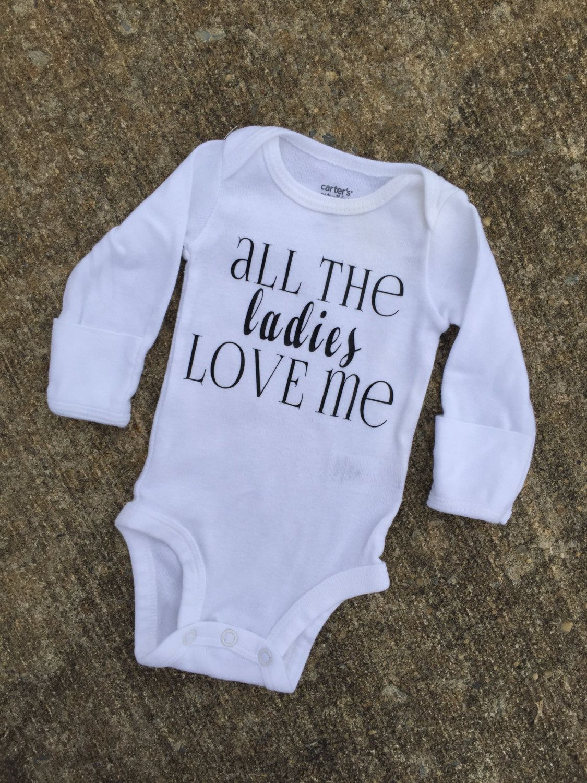43fb58b03 all the ladies love me bodysuit, ladies man one piece, baby boy shirts,  little boy clothing, ladies love me top, boy bodysuits, handsome man by ...