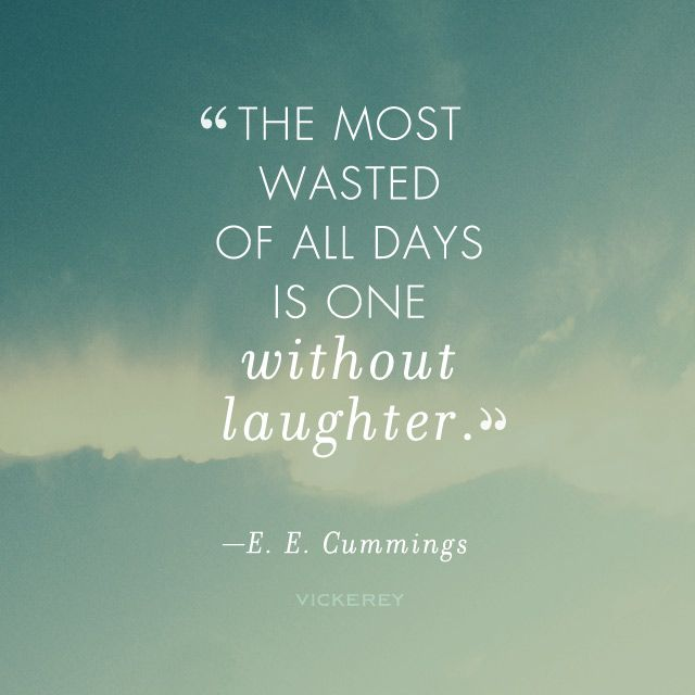 "Ee Cummings Quotes Alluring The Most Wasted Of All Days Is One Without Laughter"" —Eecummings"
