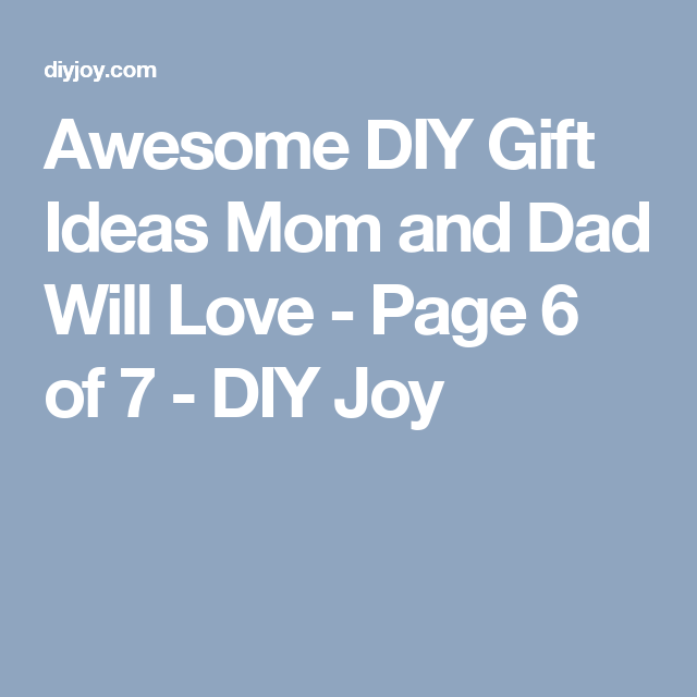 Awesome DIY Gift Ideas Mom and Dad Will Love - Page 6 of 7 - DIY Joy