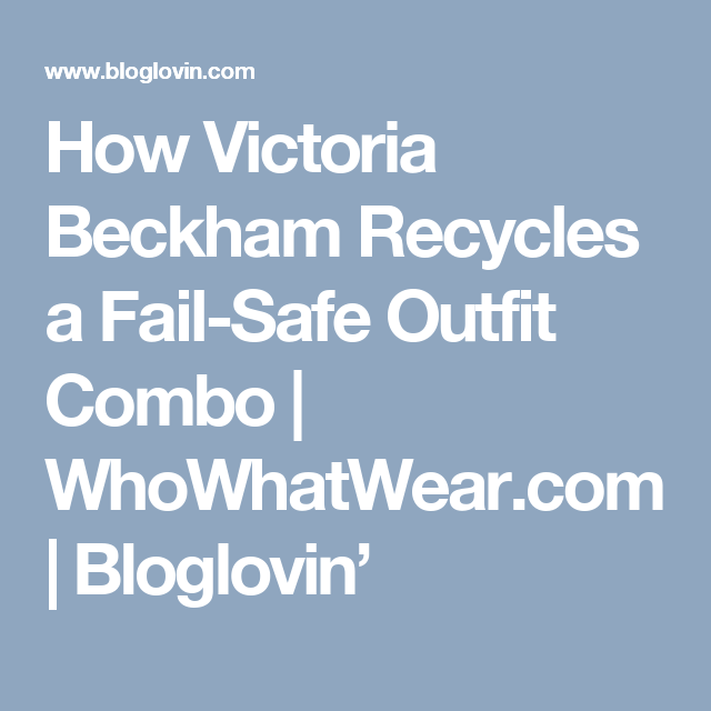 How Victoria Beckham Recycles a Fail-Safe Outfit Combo | WhoWhatWear.com | Bloglovin'