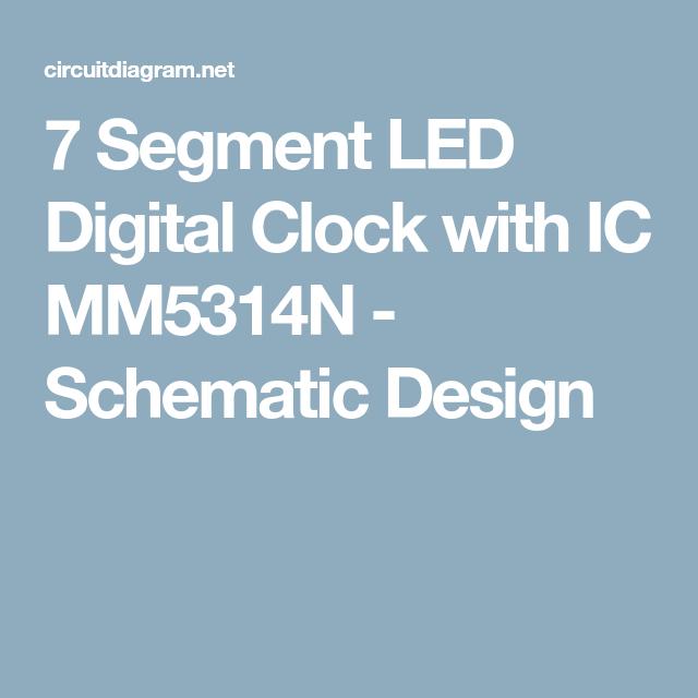 Segment Led Digital Clock With Ic Mm5314n Schematic Design - Data ...