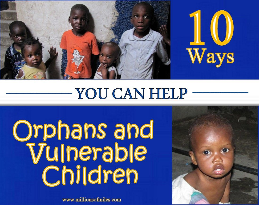 10 ways YOU can make a difference in the lives of orphans