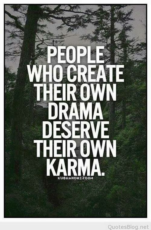 Pin By Kathy Walt On Quotes Karma Quotes Amazing Quotes Drama Quotes